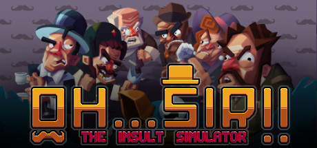 Download Game Oh Sir The Insult Simulator